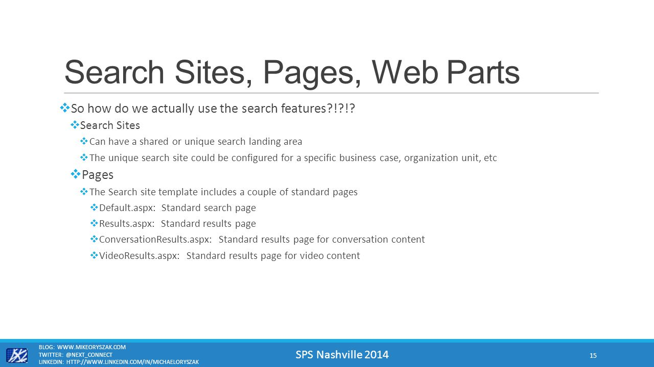 SPS Nashville 2014 Search Sites, Pages, Web Parts  So how do we actually use the search features ! !.
