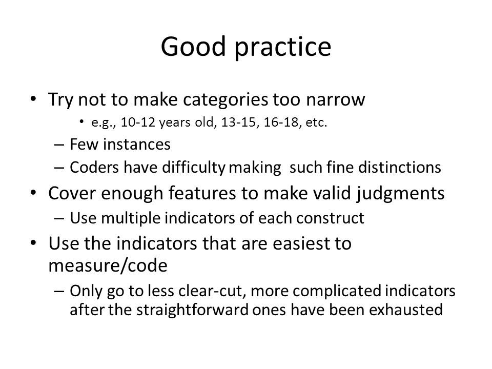 Good practice Try not to make categories too narrow e.g., 10-12 years old, 13-15, 16-18, etc.