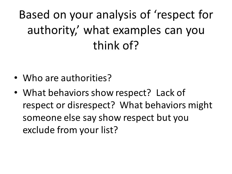 Based on your analysis of 'respect for authority,' what examples can you think of.