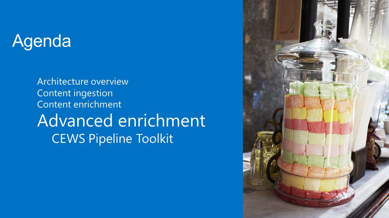 Architecture overview Content ingestion Content enrichment Advanced enrichment CEWS Pipeline Toolkit