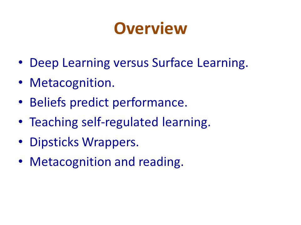Overview Deep Learning versus Surface Learning. Metacognition.