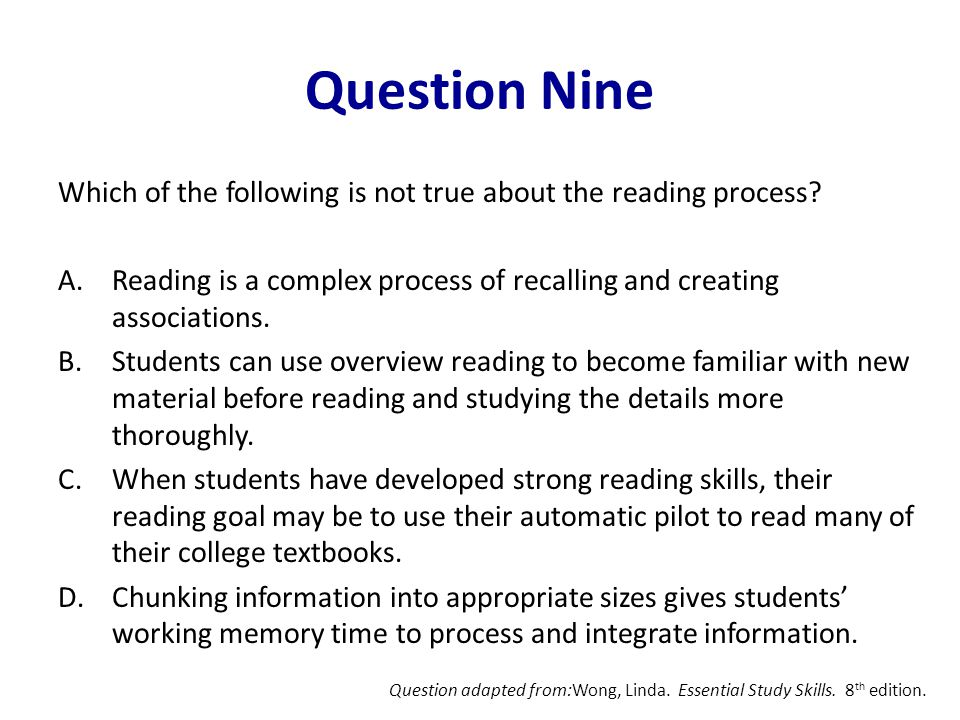 Question Nine Which of the following is not true about the reading process.