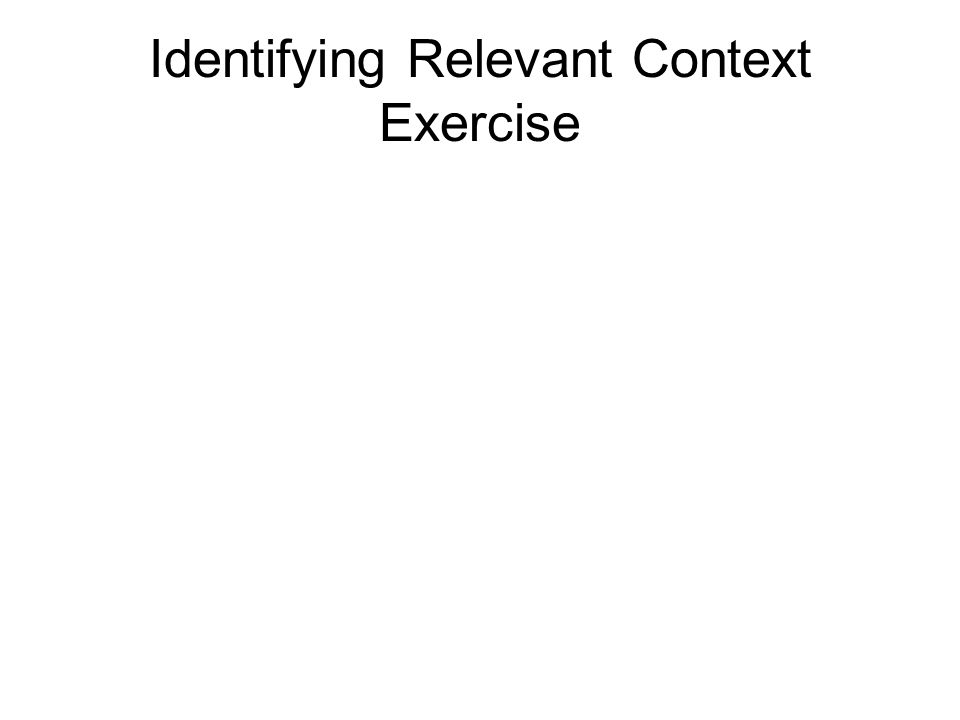 Identifying Relevant Context Exercise