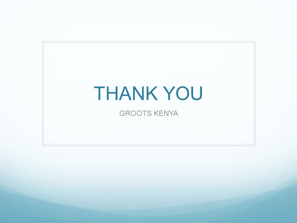 THANK YOU GROOTS KENYA