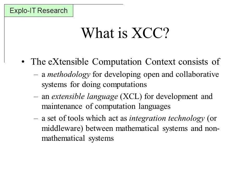 Explo-IT Research What is XCC.