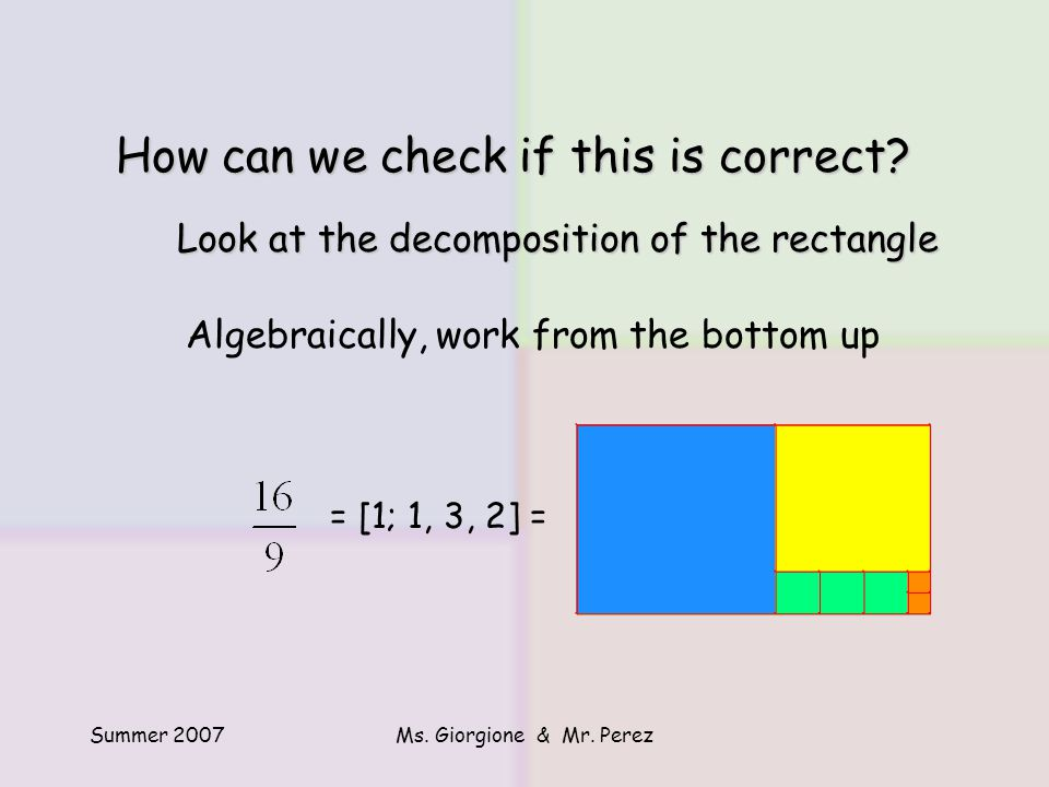 Summer 2007Ms.Giorgione & Mr. Perez How can we check if this is correct.