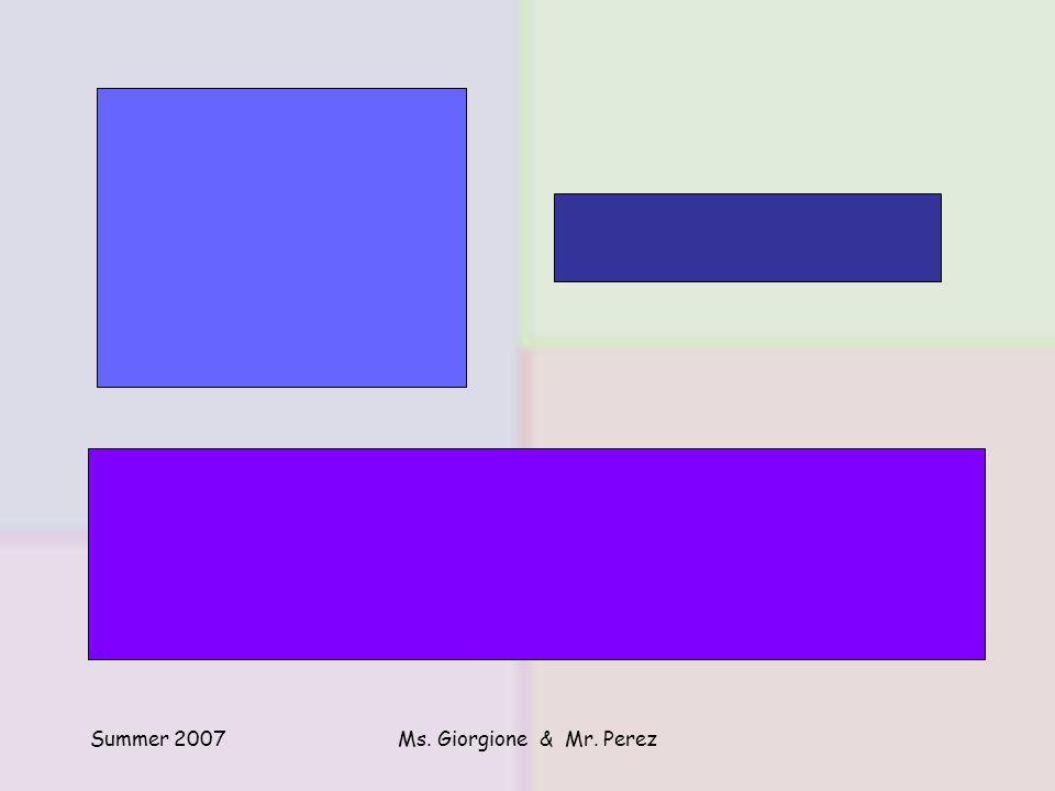 Summer 2007Ms. Giorgione & Mr. Perez