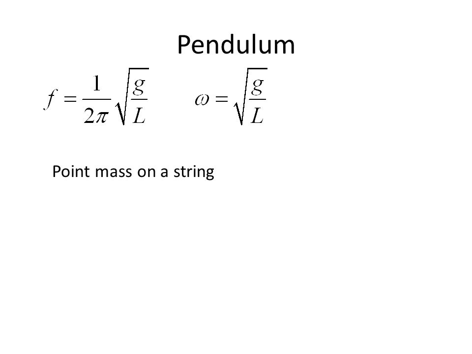 Pendulum Point mass on a string