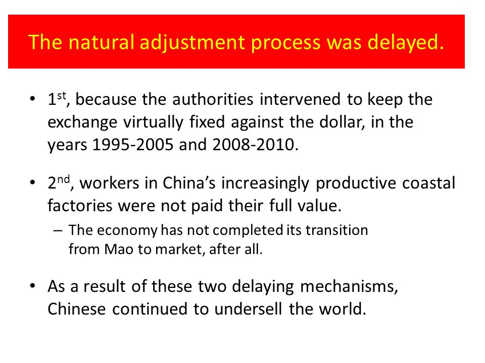 The natural adjustment process was delayed.