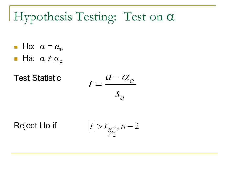 Hypothesis Testing: Test on  Ho:  =  o Ha:  ≠  o Test Statistic Reject Ho if