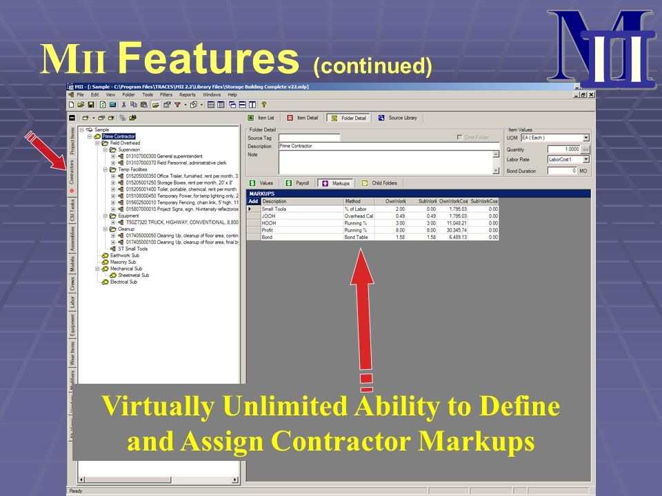 M II Features (continued) Virtually Unlimited Ability to Define and Assign Contractor Markups