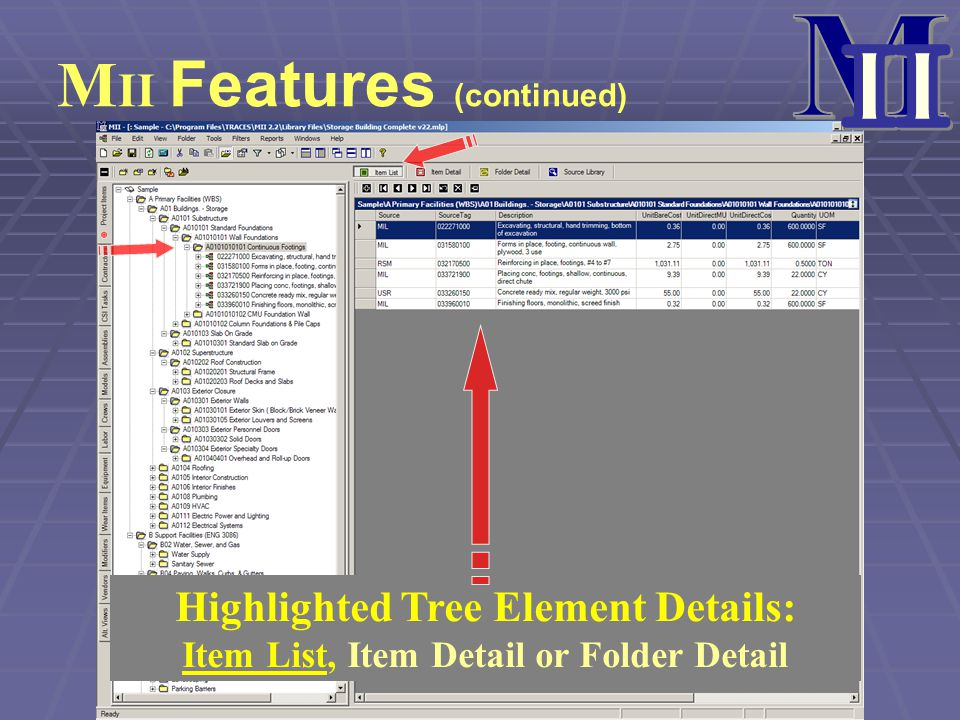 M II Features (continued) Highlighted Tree Element Details: Item List, Item Detail or Folder Detail