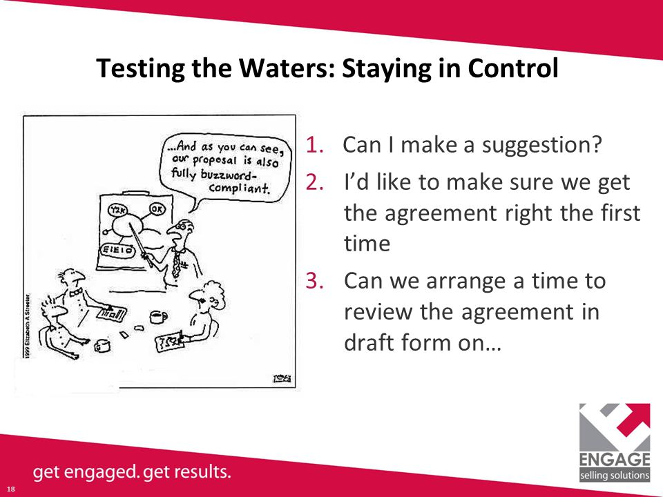 18 Testing the Waters: Staying in Control 1.Can I make a suggestion.