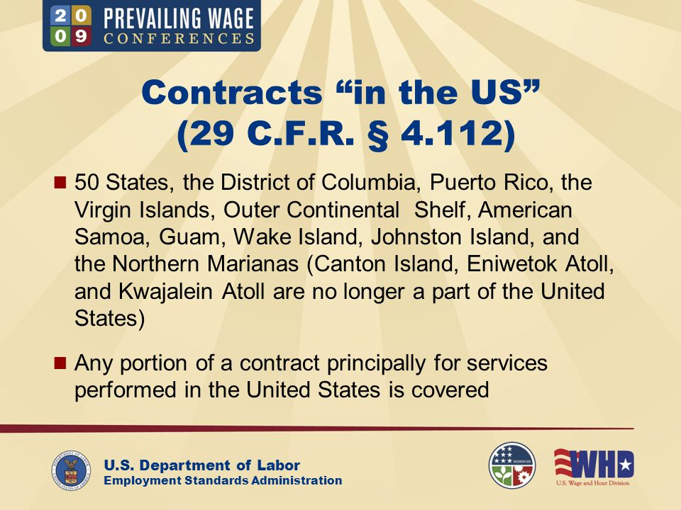 "U.S. Department of Labor Employment Standards Administration Contracts ""in the US"" (29 C.F.R. § 4.112) 50 States, the District of Columbia, Puerto Ric"