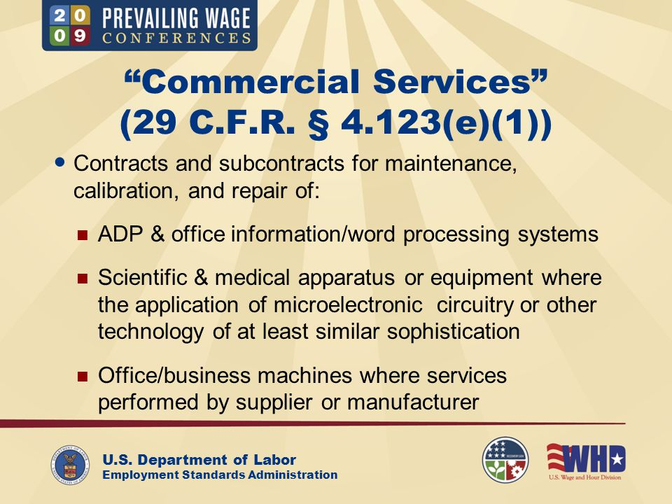 "U.S. Department of Labor Employment Standards Administration ""Commercial Services"" (29 C.F.R. § 4.123(e)(1)) Contracts and subcontracts for maintenanc"