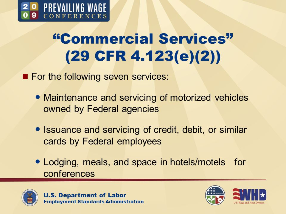 "U.S. Department of Labor Employment Standards Administration ""Commercial Services"" (29 CFR 4.123(e)(2)) For the following seven services: Maintenance"
