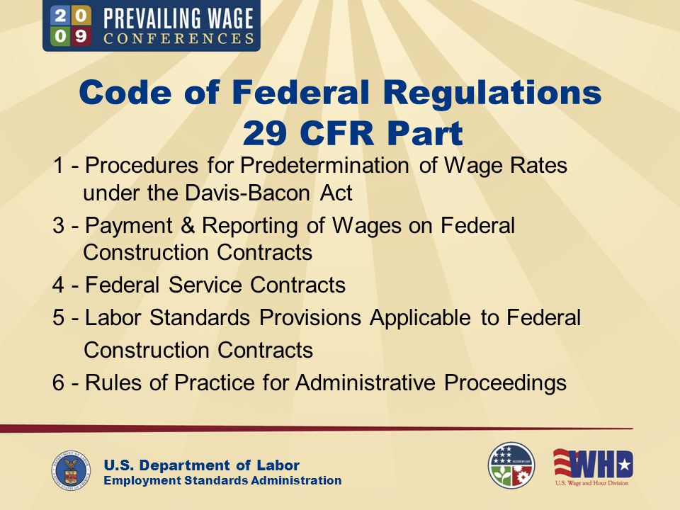 U.S. Department of Labor Employment Standards Administration Code of Federal Regulations 29 CFR Part 1 - Procedures for Predetermination of Wage Rates