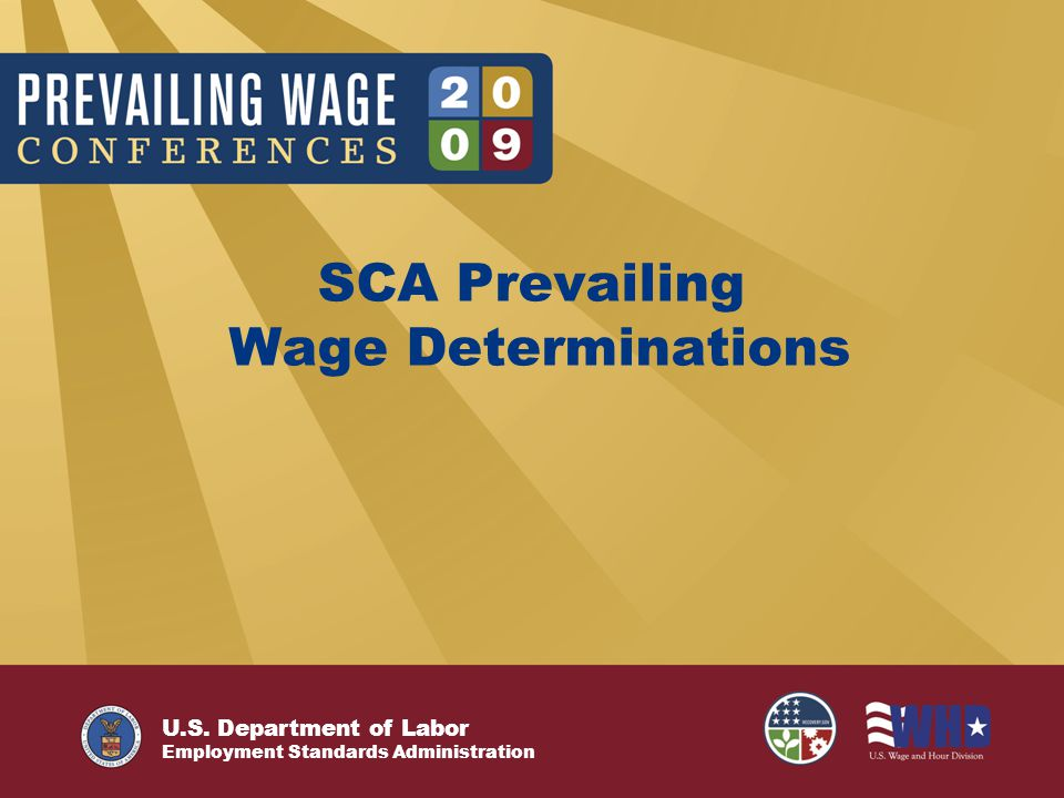 U.S. Department of Labor Employment Standards Administration SCA Prevailing Wage Determinations