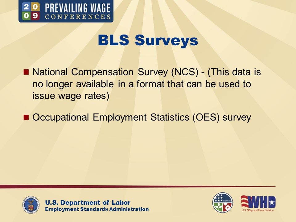 U.S. Department of Labor Employment Standards Administration BLS Surveys National Compensation Survey (NCS) - (This data is no longer available in a f