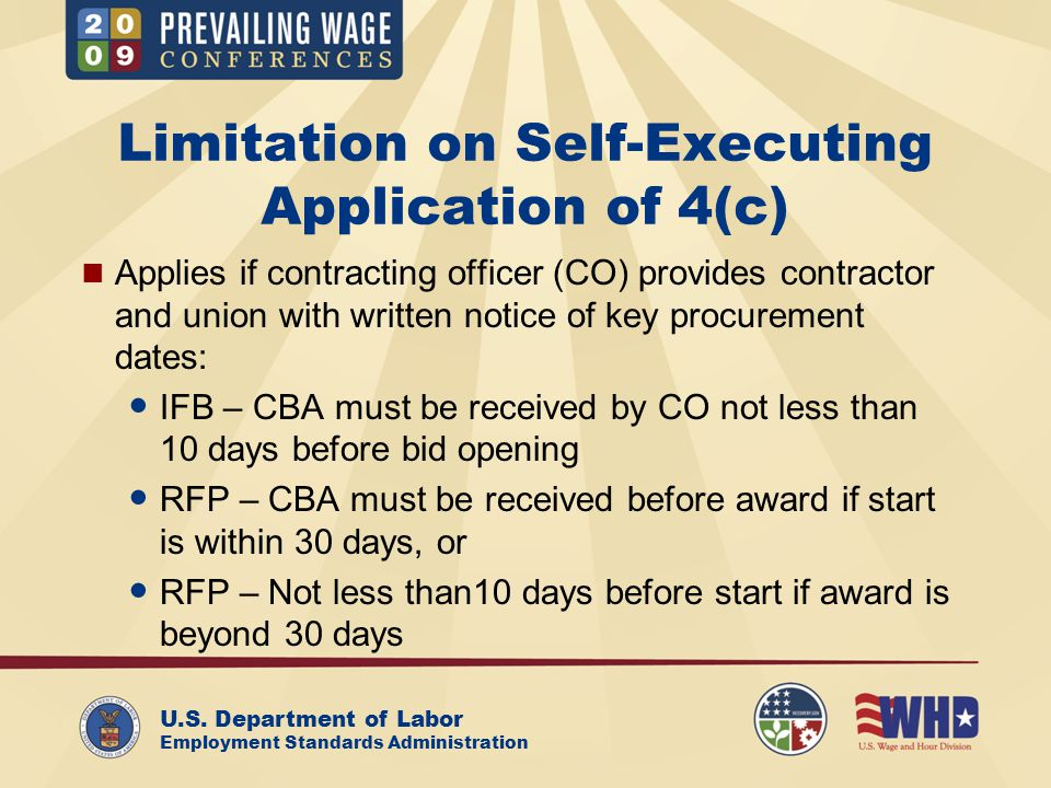 U.S. Department of Labor Employment Standards Administration Limitation on Self-Executing Application of 4(c) Applies if contracting officer (CO) prov