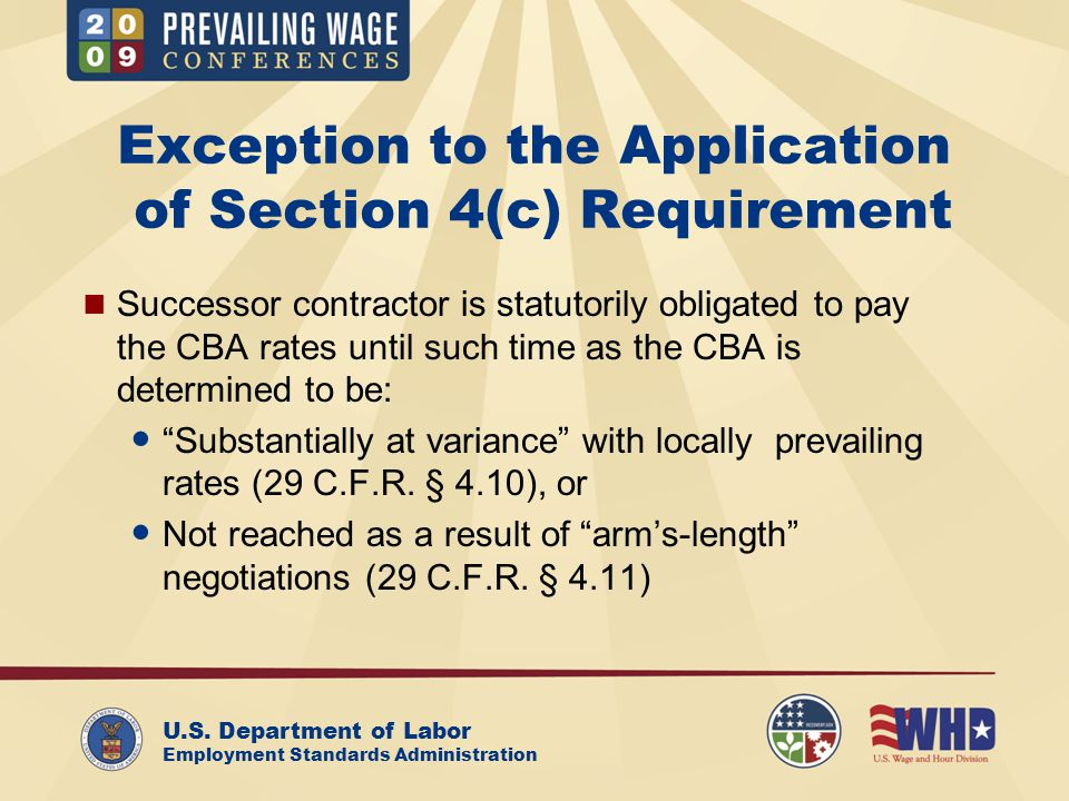 U.S. Department of Labor Employment Standards Administration Exception to the Application of Section 4(c) Requirement Successor contractor is statutor