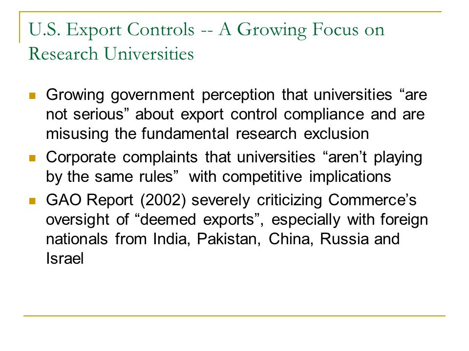 """U.S. Export Controls -- A Growing Focus on Research Universities Growing government perception that universities """"are not serious"""" about export contro"""