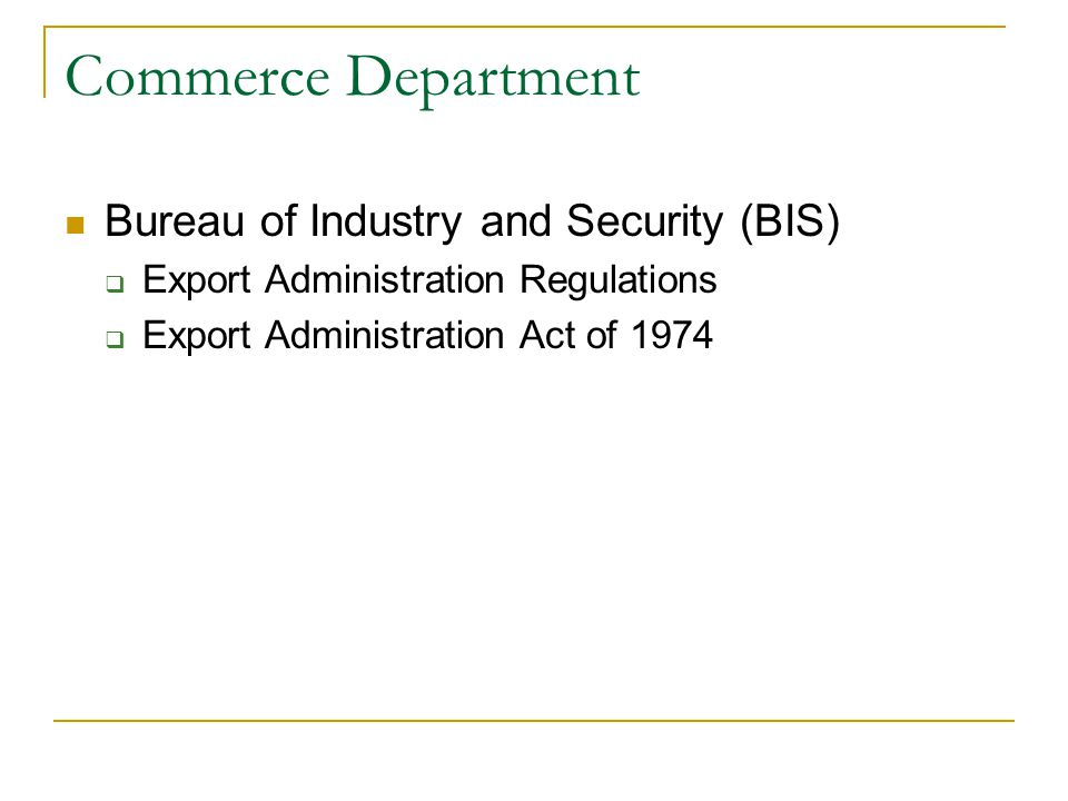 Commerce Department Bureau of Industry and Security (BIS)  Export Administration Regulations  Export Administration Act of 1974