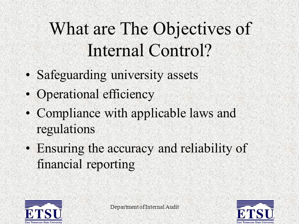 Department of Internal Audit Information and Communication Adequate information and communication systems help the university personnel obtain and process information that is needed to carry on and control the operations of the university