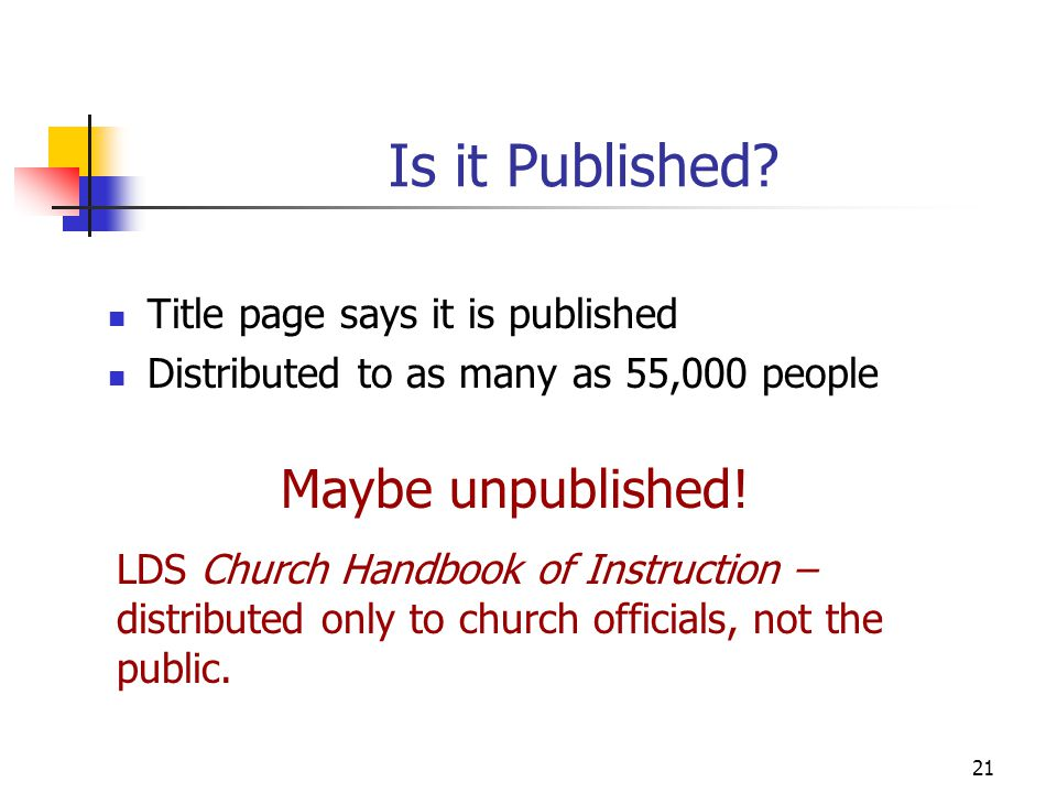 21 Is it Published? Title page says it is published Distributed to as many as 55,000 people Maybe unpublished! LDS Church Handbook of Instruction – di