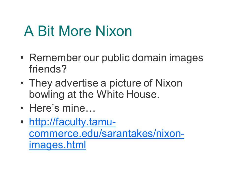 A Bit More Nixon Remember our public domain images friends.