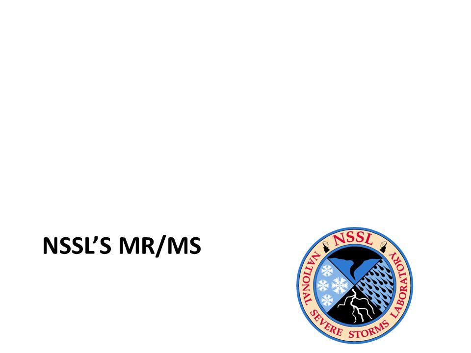 NSSL'S MR/MS