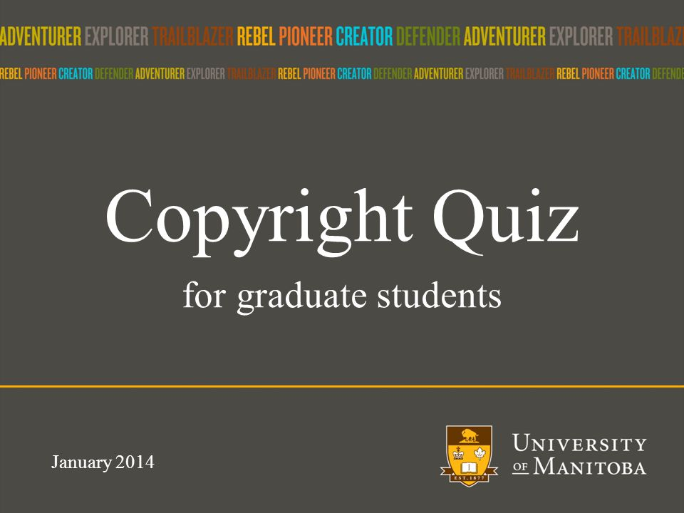 Copyright Quiz for graduate students January 2014
