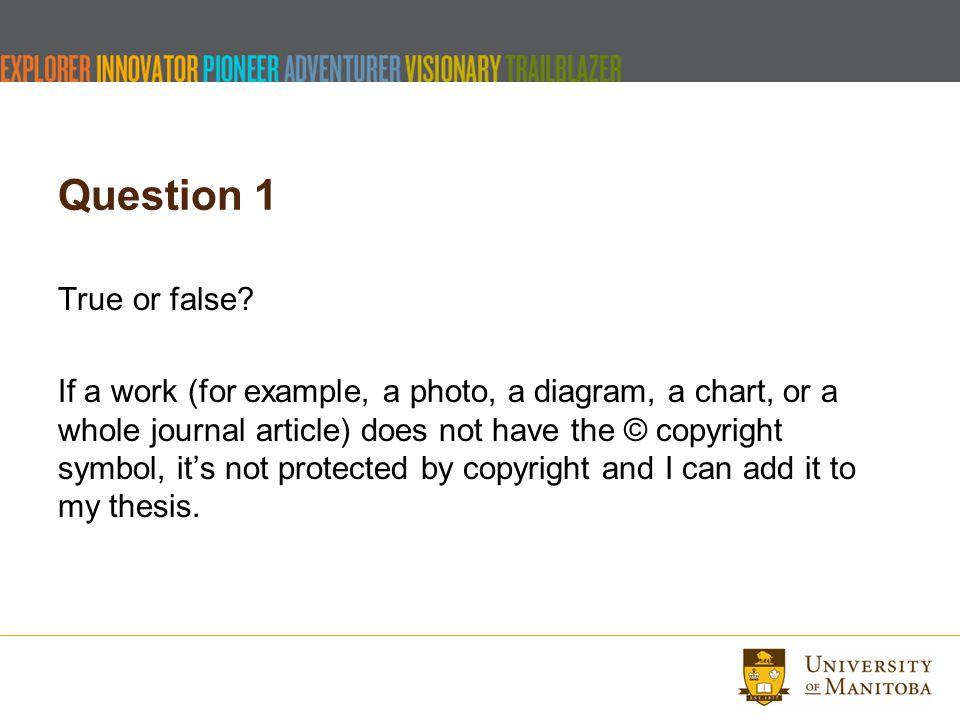 Question 1 True or false.
