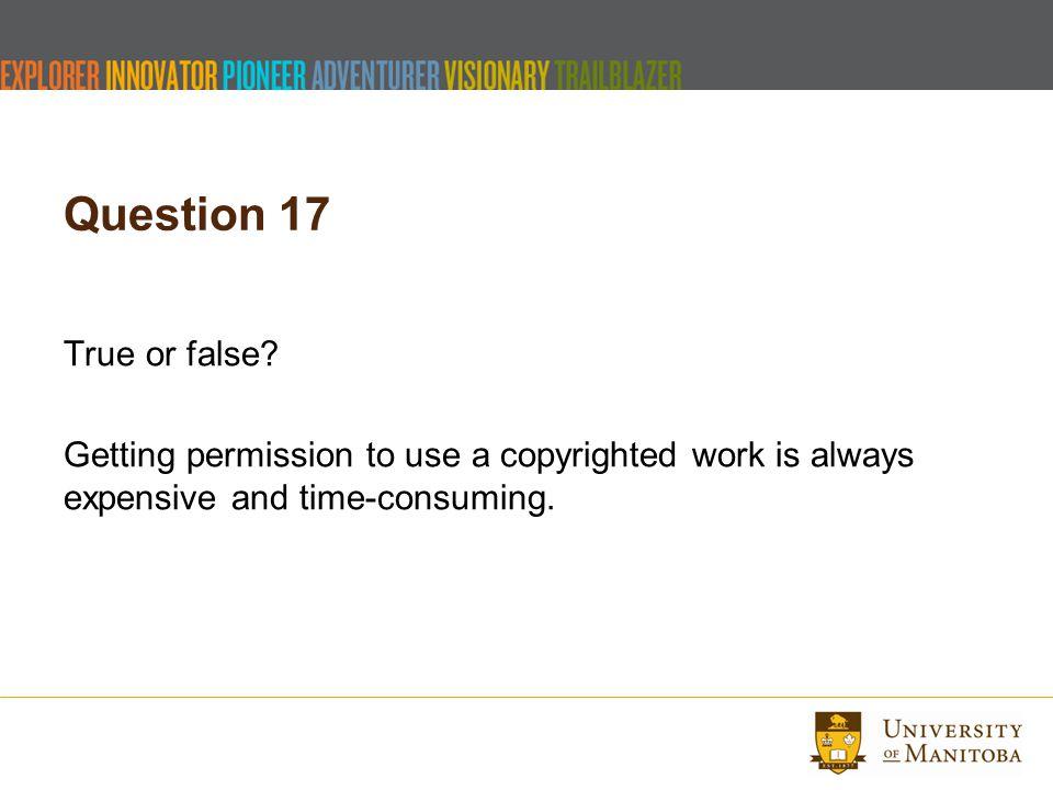 Question 17 True or false.