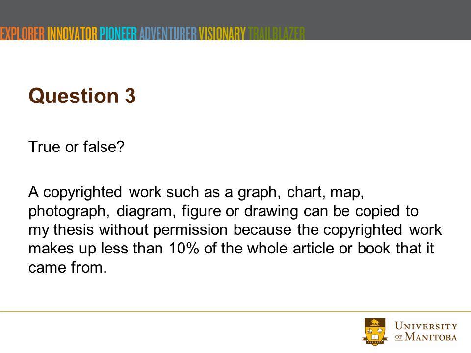 Question 3 True or false.