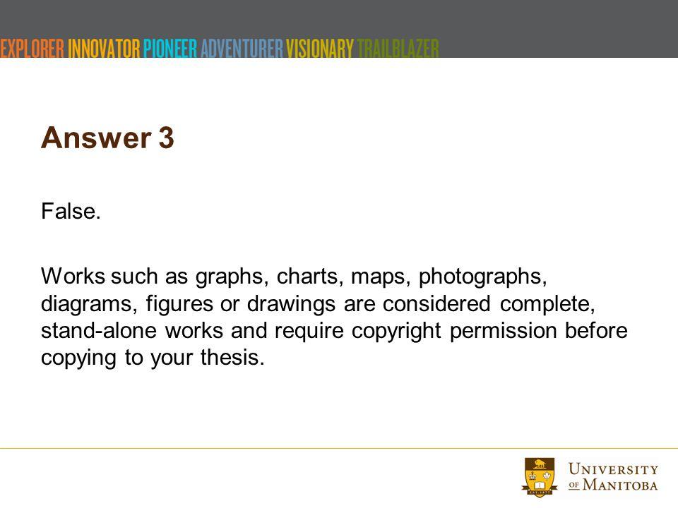 Answer 3 False.