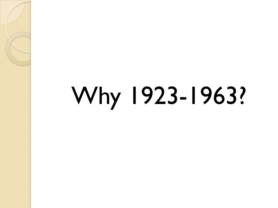 Why 1923-1963