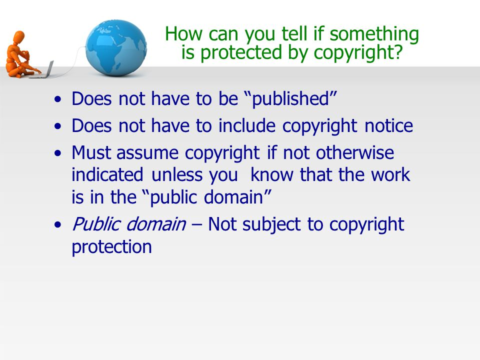 How can you tell if something is protected by copyright.
