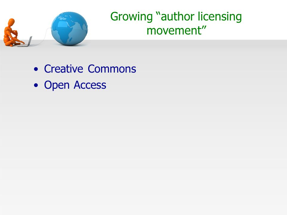 Growing author licensing movement Creative Commons Open Access