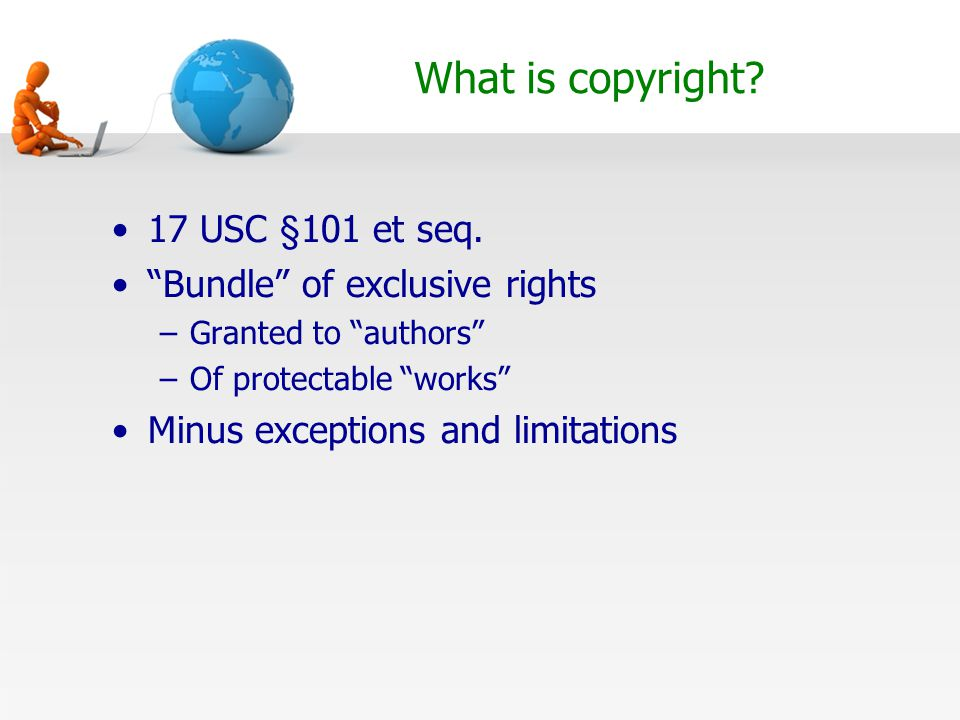 What is copyright.17 USC §101 et seq.