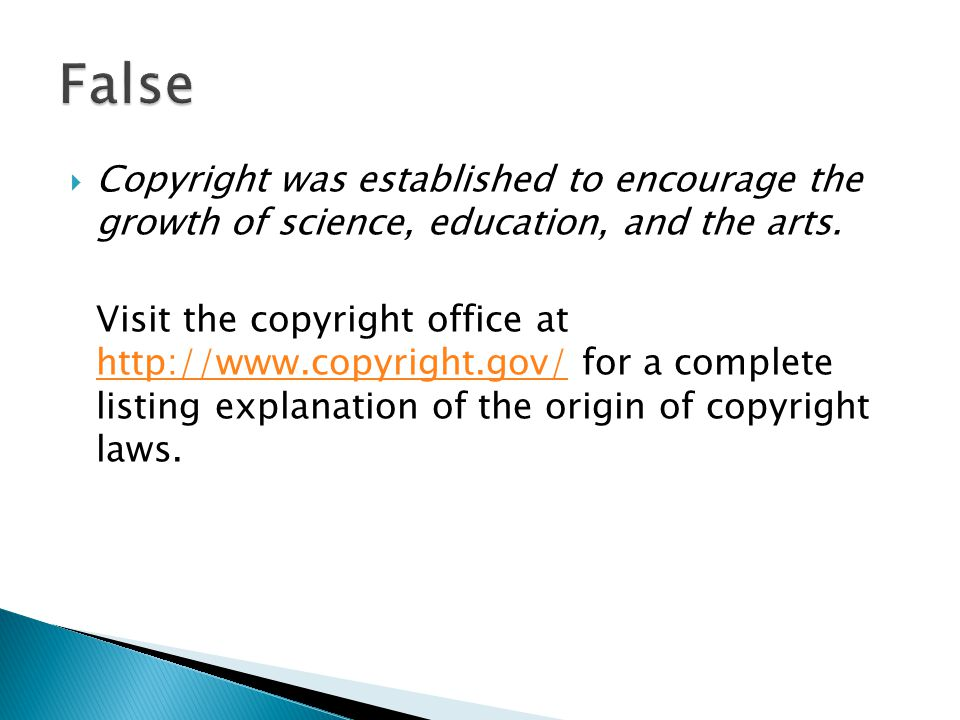  Copyright was established to encourage the growth of science, education, and the arts.