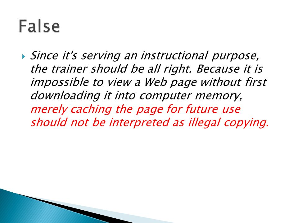  Since it s serving an instructional purpose, the trainer should be all right.
