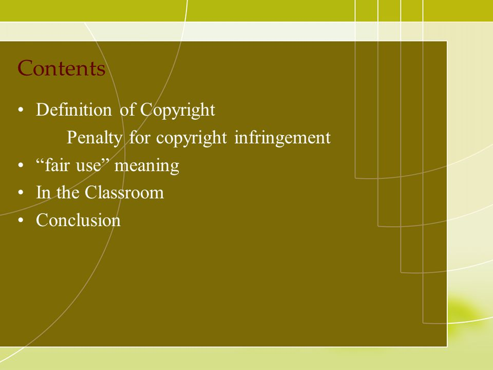 Contents Definition of Copyright Penalty for copyright infringement fair use meaning In the Classroom Conclusion