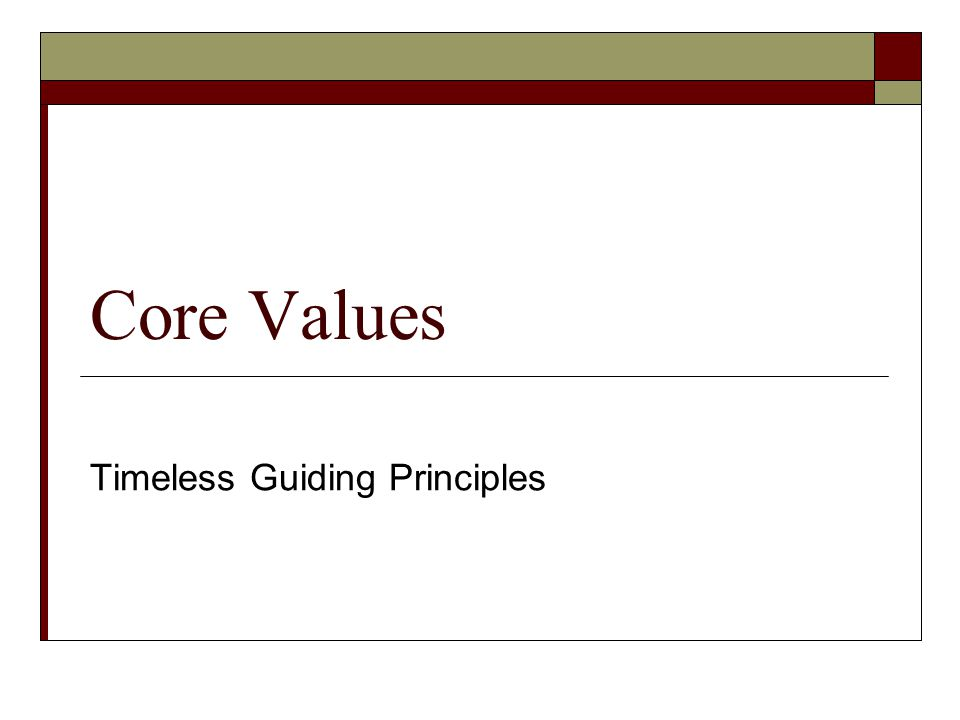 Core Values Building your company's vision (Collins & Porras, 1996)  Companies that enjoy enduring success have core values and a core purpose that remain fixed while their business strategies and practices endlessly adapt to a changing world.