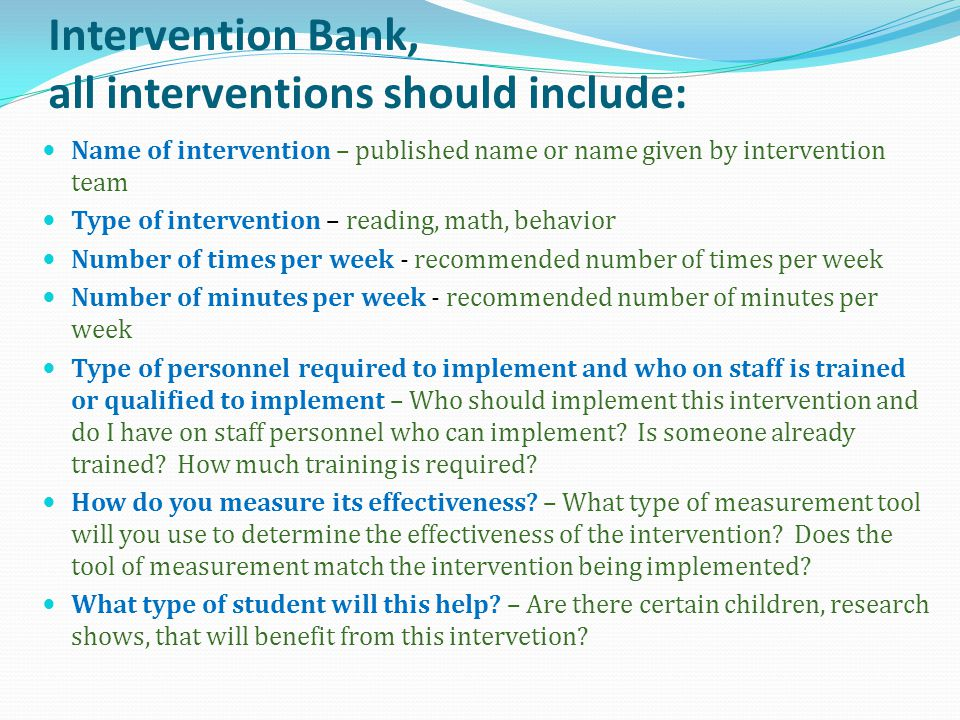 Intervention Bank, all interventions should include: Name of intervention – published name or name given by intervention team Type of intervention – r