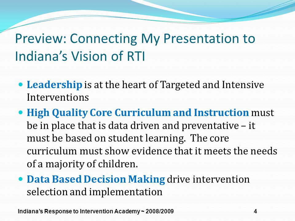 Preview: Connecting My Presentation to Indiana's Vision of RTI Leadership is at the heart of Targeted and Intensive Interventions High Quality Core Cu