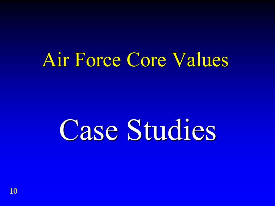 Air Force Core Values Case Studies 10
