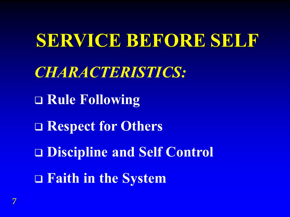  Rule Following  Respect for Others  Discipline and Self Control  Faith in the System CHARACTERISTICS: 7