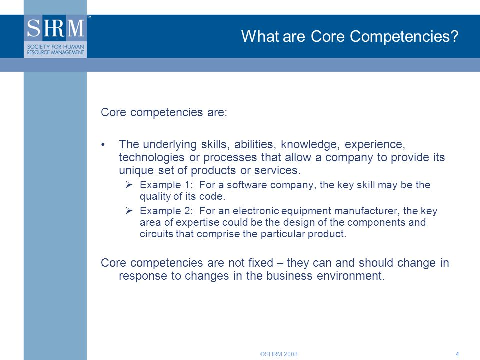©SHRM 20084 What are Core Competencies.