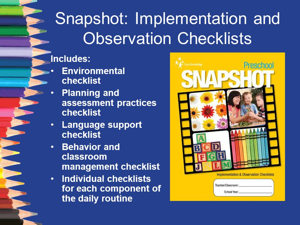 Snapshot: Implementation and Observation Checklists Includes: Environmental checklist Planning and assessment practices checklist Language support che